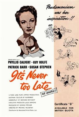 It's Never Too Late (1956)