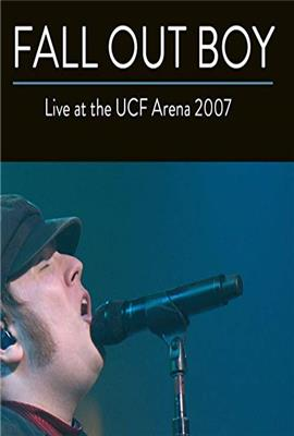 Fall Out Boy: Live from UCF Arena (2007)