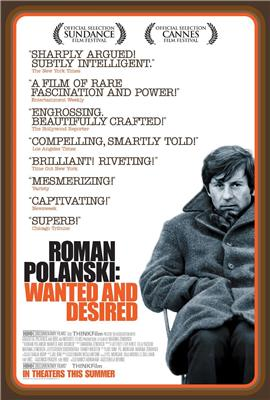 Roman Polanski: Wanted and Desired (2008)