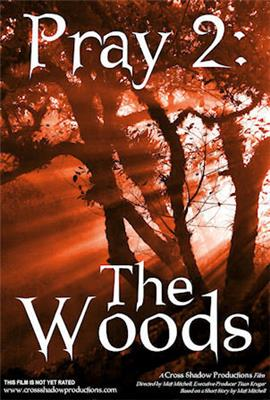 Pray 2: The Woods (2008)