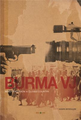 Burma VJ: Reporting from a Closed Country (2008)