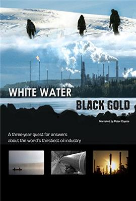 White Water, Black Gold (2011)