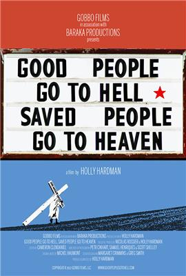 Good People Go to Hell, Saved People Go to Heaven (2012)