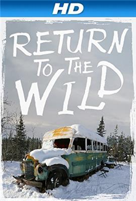Return to the Wild: The Chris McCandless Story (2014)