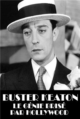 Buster Keaton, the Genius Destroyed by Hollywood (2016)