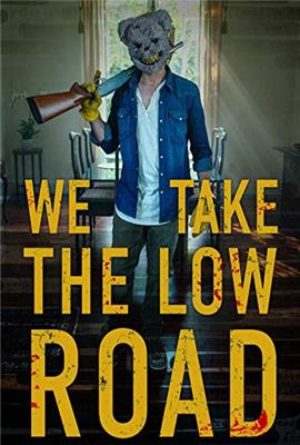 We Take the Low Road (2018)