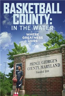 Basketball County: A History of Prince George's County, Maryland and Basketball (2018)